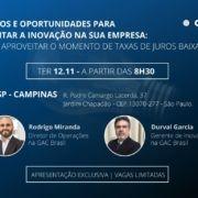 """No CIESP, em Campinas (SP). """"Desafios e Oportunidades para Fomentar a Inovação na sua empresa: como aproveitar o momento das taxas de juros baixas""""."""