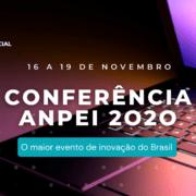 Conferência ANPEI 2020: Confira o que foi destaque no maior evento de inovação do Brasil